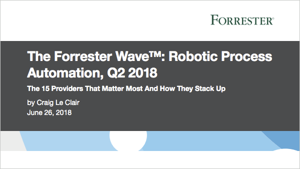 The Forrester Wave™: Robotic Process Automation, Q2 2018